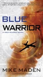 Blue Warrior ebook by Mike Maden
