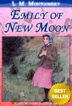 Emily of New Moon By L. M. Montgomery ebook by L. M. Montgomery