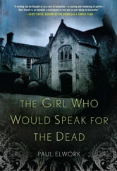 The Girl Who Would Speak for the Dead ebook by Paul Elwork