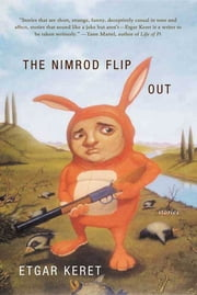 The Nimrod Flipout - Stories ebook by Etgar Keret,Institute for Translation of Hebrew Literature