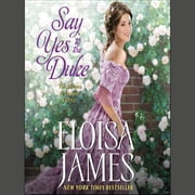 Say Yes to the Duke - The Wildes of Lindow Castle audiobook by Eloisa James
