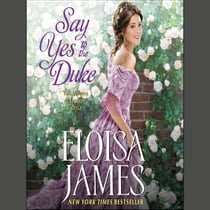 Say Yes to the Duke - The Wildes of Lindow Castle sesli kitap by Eloisa James, Susan Duerden