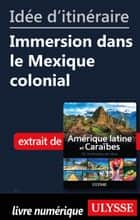 Idée d'itinéraire - Immersion dans le Mexique colonial ebook by Collectif Ulysse