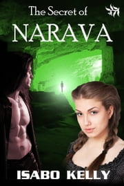 The Secret of Narava ebook by Isabo Kelly