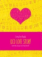 OCD Love Story ebook by Corey Ann Haydu