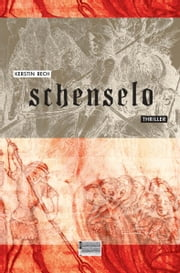 Schenselo - Thriller ebook by Kerstin Rech