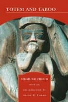 Totem and Taboo (Barnes & Noble Library of Essential Reading) - Resemblances between the Psychic LIves of Savages and Neurotics eBook by Sigmund Freud, Aaron Esman, M.D.,...