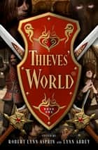 Thieves' World® eBook by Robert Lynn Asprin, Lynn Abbey, Joe Haldeman,...