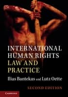 International Human Rights Law and Practice ebook by Ilias Bantekas, Lutz Oette