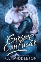 Enorme Confusão eBook by K.L. Middleton
