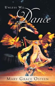 Unless We Dance ebook by Mary Grace Osteen