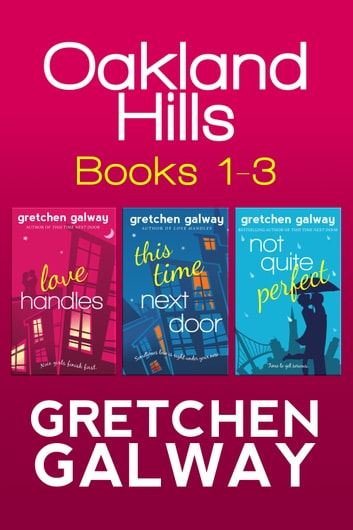 Oakland Hills Romantic Comedy Boxed Set (Books 1-3) ebook by Gretchen Galway