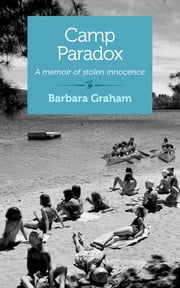 Camp Paradox - A memoir of stolen innocence ebook by Barbara Graham