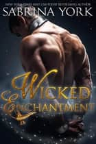 Wicked Enchantment ebook by Sabrina York