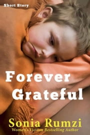 Forever Grateful ebook by Sonia Rumzi
