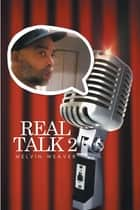 Real Talk 2 ebook by Melvin Weaver