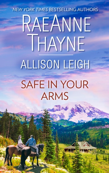 Safe in Your Arms - The Quiet Storm\A Weaver Beginning ebook by RaeAnne Thayne,Allison Leigh