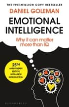 Emotional Intelligence - 25th Anniversary Edition ebook by Daniel Goleman