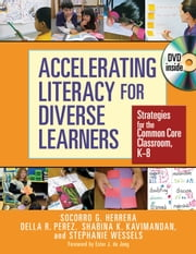 Accelerating Literacy for Diverse Learners - Strategies for the Common Core Classroom, K8 ebook by Socorro G. Herrera,Della R. Perez,Shabina K. Kavimandan,Stephanie Wessels