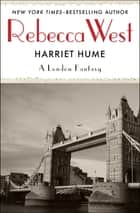 Harriet Hume - A London Fantasy ebook by Rebecca West