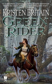 Green Rider - Book One of Green Rider ebook by Kristen Britain