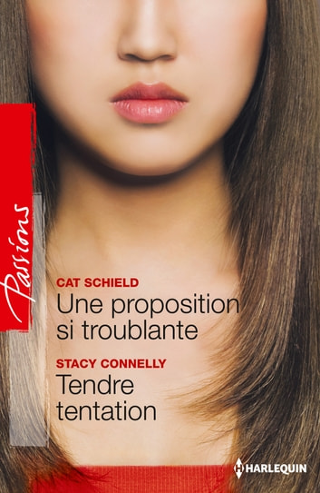 Une proposition si troublante - Tendre tentation ebook by Cat Schield,Stacy Connelly