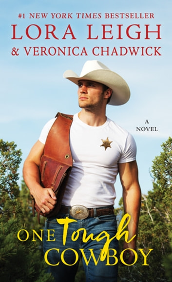 One Tough Cowboy - A Novel eBook by Lora Leigh,Veronica Chadwick