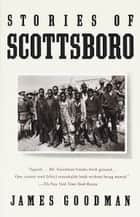 Stories of Scottsboro ebook by James Goodman