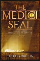The Medici Seal eBook by Theresa Breslin
