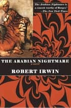 The Arabian Nightmare ebook by Robert Irwin