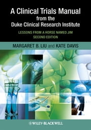 A Clinical Trials Manual From The Duke Clinical Research Institute - Lessons from a Horse Named Jim ebook by Margaret Liu,Kate Davis