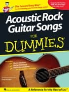 Acoustic Rock Guitar Songs for Dummies (Songbook) ebook by Hal Leonard Corp.