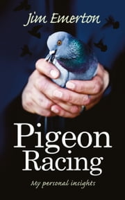 Pigeon Racing ebook by Jim Emerton