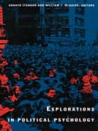 Explorations in Political Psychology ebook by Shanto Iyengar, William J. McGuire
