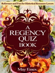 A Regency Quiz Book ebook by May Essex