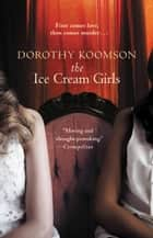 The Ice Cream Girls ebook by Dorothy Koomson