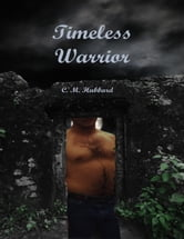 Timeless Warrior ebook by C. M. Hubbard