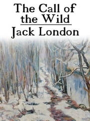 The Call of the Wild with FREE Audiobook link+Author's Biography+Active TOC ebook by Jack London