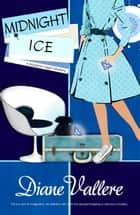 Midnight Ice - Madison Night Mad for Mod Mysteries, #0 ebook by Diane Vallere