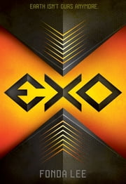 Exo (a novel) ebook by Fonda Lee