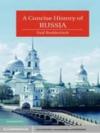 A Concise History of Russia ebook by Paul Bushkovitch