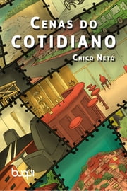 Cenas do Cotidiano ebook by Chico Neto