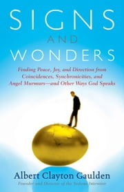 Signs and Wonders - Understanding the Language of God ebook by Albert Clayton Gaulden