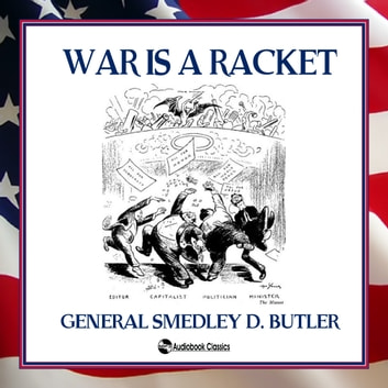War is a Racket audiobook by General Smedley D. Butler