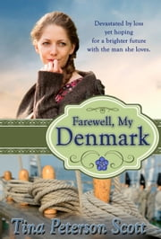 Farewell, My Denmark ebook by Tina Peterson Scott