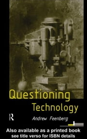 Questioning Technology ebook by Feenberg, Andrew