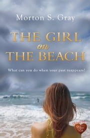 The Girl on the Beach ebook by Morton S Gray
