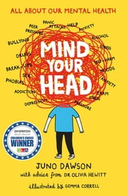 Mind Your Head ebook by Juno Dawson, Gemma Correll, Dr. Olivia Hewitt