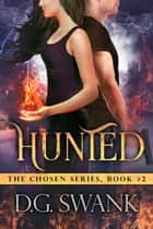 Hunted - (The Chosen #2) ebook by Denise Grover Swank, D.G. Swank
