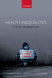 Health Inequalities - Critical Perspectives ebook by Katherine E. Smith,Clare Bambra,Sarah E. Hill